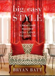 big, easy STYLE: Creating Rooms You Love To Live In cover